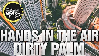 Dirty Palm - Hands In The Air (Original Mix)