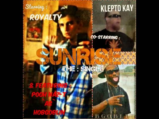 Royalty - SUNSHINE ft. Klepto Kay & Pooh Naz-T