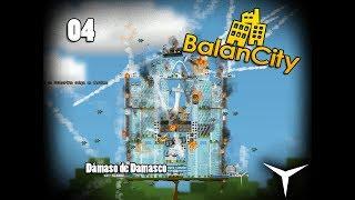 04. Una ciudad DEBASTADA (BalanCity) // Gameplay