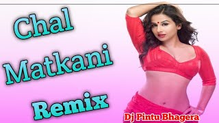 Chal Matkani Remix || Raju Punjabi New Remix || Nazar Lagade Langwada Song || Dj Pintu Bhagera