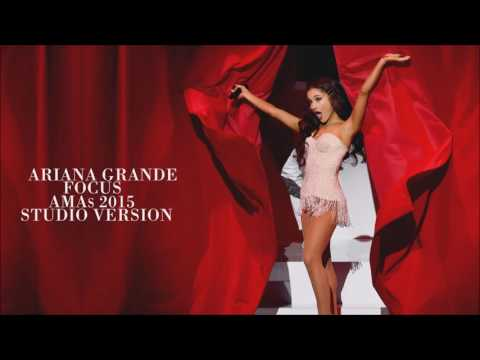 Ariana Grande - Focus (Live At The American Music Awards) [Studio Version]