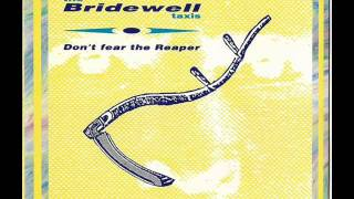 The Bridewell Taxis -- Don't Fear The Reaper  (What Noise Remix)