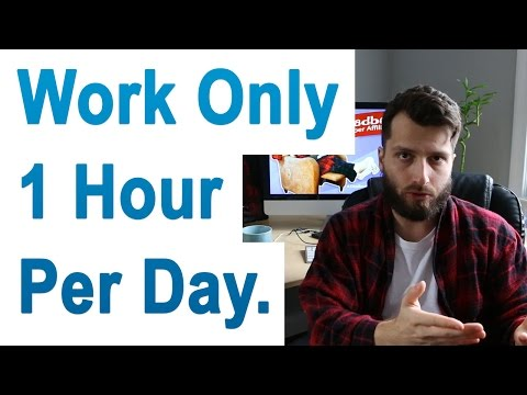 How to Work Only 1 Hour a Day And Still Be Successful Online