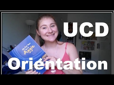 WHAT UC DAVIS ORIENTATION IS LIKE