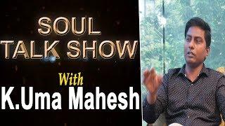 Soul Talk Show with Uma Mahesh