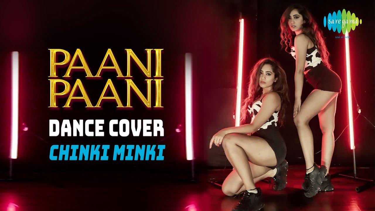 Paani Paani | Dance Cover | Chinki Minki | Badshah | Jacqueline Fernandez | Aastha Gill