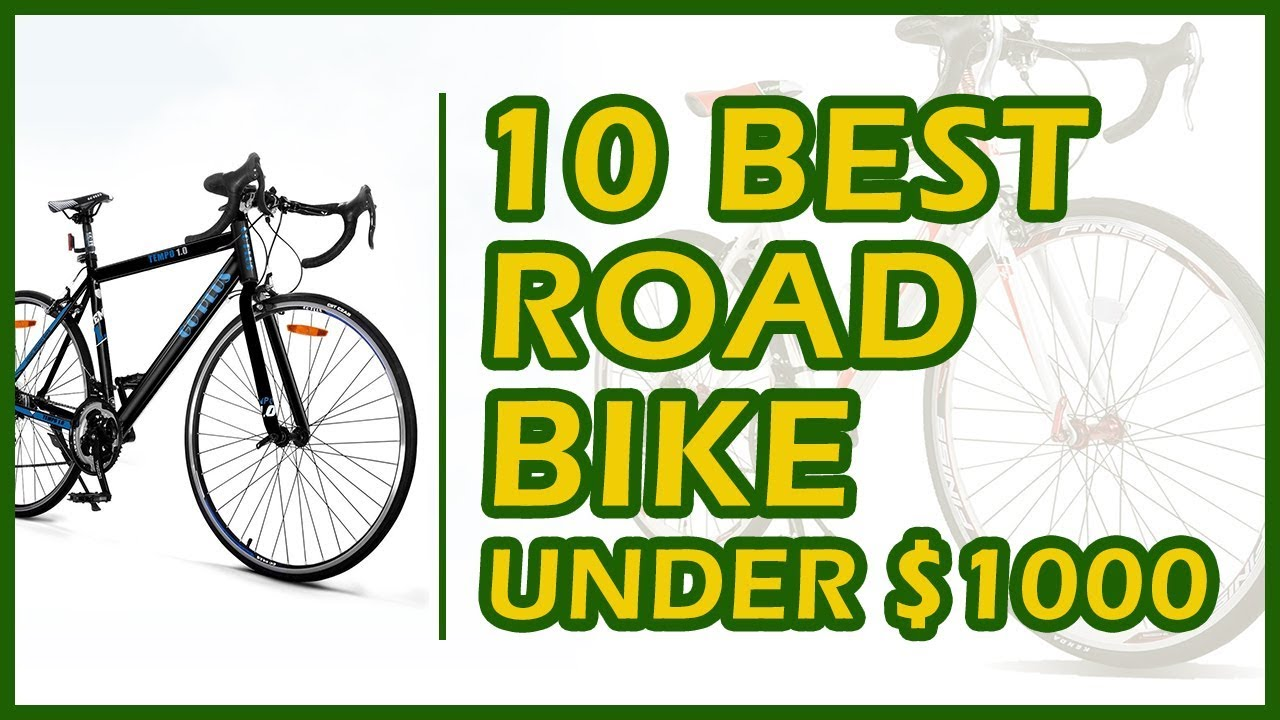 10 Best Road Bike Under $1000 Reviews 2018
