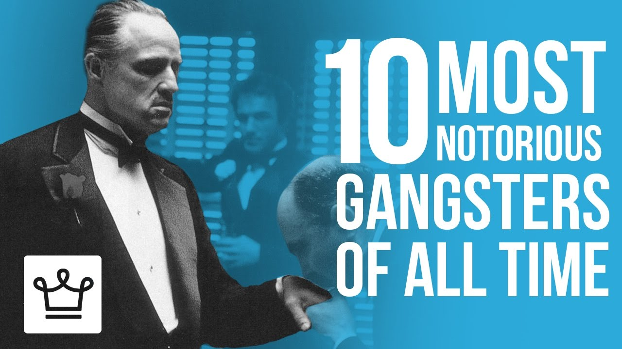 Top 10 Most Notorious Gangsters Of All Time