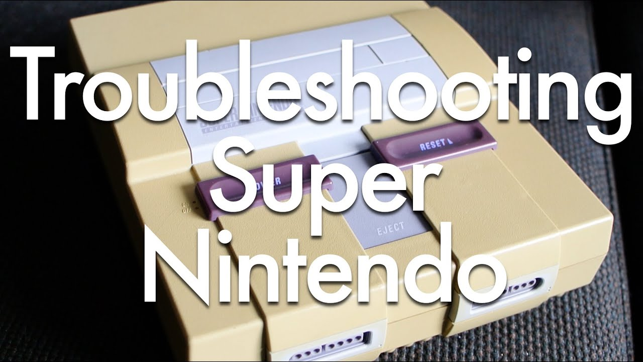 Troubleshooting Super Nintendo Problems