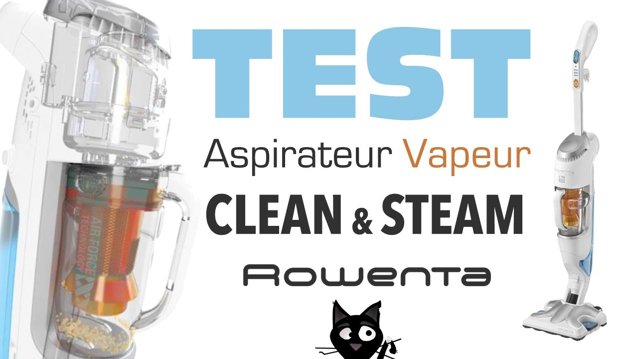 test avis aspirateur nettoyeur vapeur clean and steam rowenta youtube