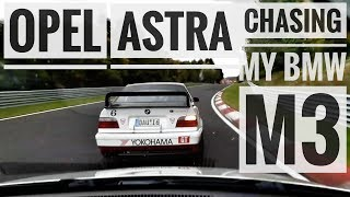 OPEL ASTRA chasing my BMW M3 on the Nürburgring Nordschleife | Alex Hardt