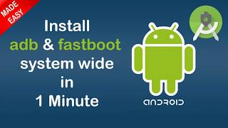 Install Adb and Fastboot System Wide In 1 Minute [October 2017]