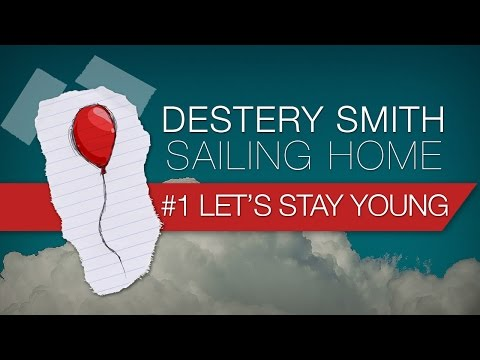 01 - Let's Stay Young [Destery Smith - Sailing Home]