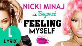 Nicki Minaj - Feeling Myself - ft. Beyonce - Lyrics + Download - HD | LYRIX |