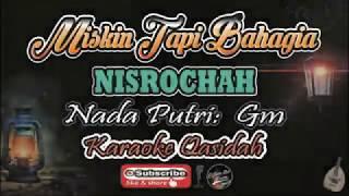 MISKIN TAPI BAHAGIA KARAOKE (Nisrochah) - Nada Putri (Gm) - Karaoke Qasidah