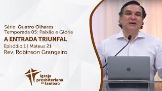 A entrada triunfal - Mt 21 | Robinson Grangeiro | IPTambaú | 04/04/2021