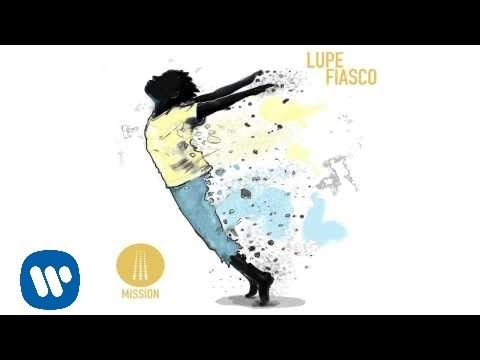 Lupe Fiasco - Mission [Official Audio]