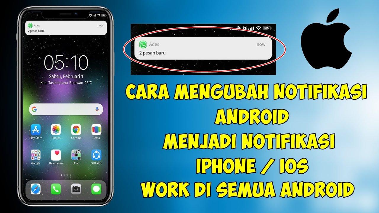 CARA MENGUBAH NOTIFIKASI ANDROID JADI NOTIFIKASI IPHONE WORK SEMUA ANDROID