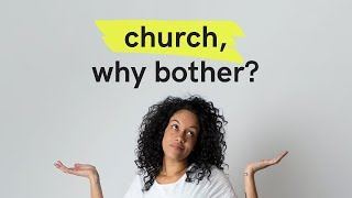 April 25, 2021 - Chris Little - Church, Why Bother - Part 3