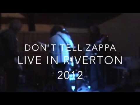 Don't Tell Zappa Live (Riverton 2012)