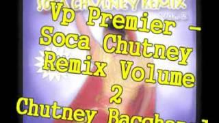 Vp Premier - Chutney Bacchanal - Soca Chutney Remix Volume 2