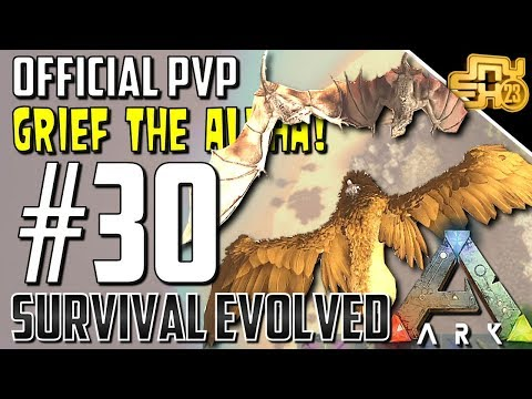 ARK OFFICIAL PVP - GREIFING OVER CONFIDENT ALPHA TRIBES - S2 EP30