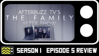 The Family Season 1 Episode 5 Review & AfterShow | AfterBuzz TV