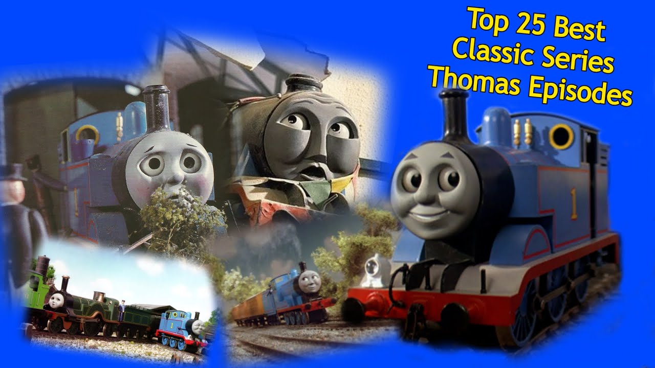 Top 25 Best Classic Series Thomas Episodes
