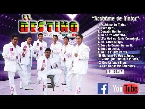 ACABAME DE MATAR  - El Destino de Loma de Juarez Mexico 2014