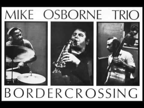 Mike Osborne Trio - Border Crossing 1974 - Full Album