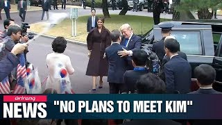 President Trump has no plans to meet with N. Korean leader during his visit to Seoul: Official