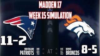 Madden 17 | Week 15 - New England Patriots vs Denver Broncos #Broncos #Patriots #Madden
