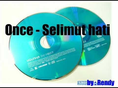 ONCE - SELIMUT HATI (lirik)