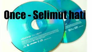 ONCE SELIMUT HATI MP3