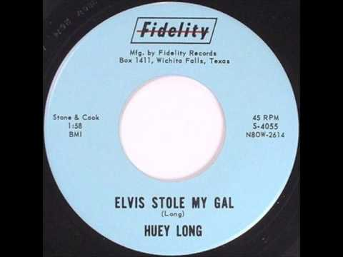 Huey Long - Elvis Stole My Gal