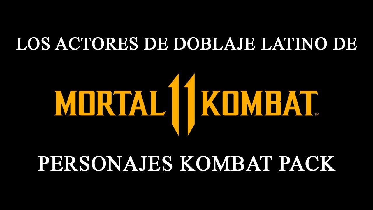 Los Actores de Doblaje Latino de Mortal Kombat 11 | Kombat Pack