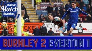 Burnley 2-1 Everton | Gutless Blues Lose Again