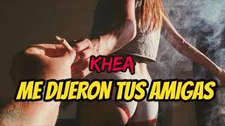 KHEA - Me dijeron tus amigas (Audio)