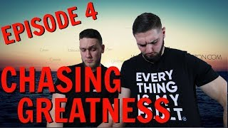 Chasing Greatness: Episode 4 - Most Awkward Moments How to Build Muscle and More