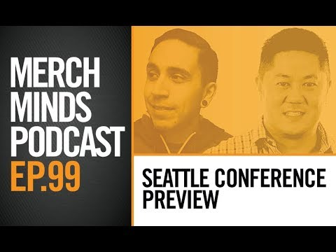 EP.99 - MERCH UPDATES + SEATTLE CONFERENCE PREVIEW