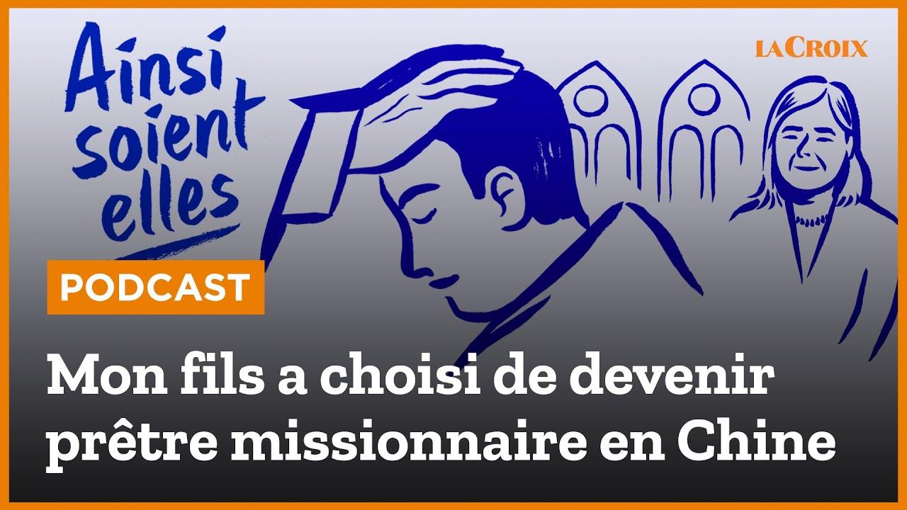 [PODCAST] 🎧 Mon fils a choisi de devenir prêtre missionnaire en Chine