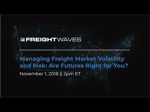 Webinar: Managing Freight Market Volatility Risk: Are Freight Futures Right For You?