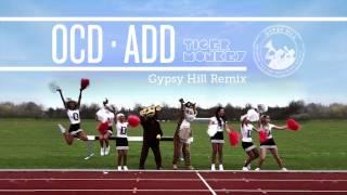 Gambar cover Tigermonkey - OCD ADD (Gypsy Hill Remix)