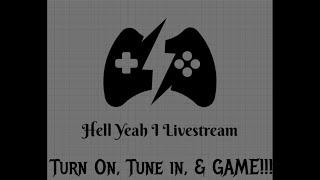 Hell Yeah I LIVESTREAM!!!! Live Stream