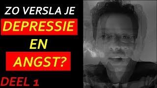 DEPRESSIE EN ANGST, ZO VERSLA JIJ HET! /John Edens (DEEL 1)