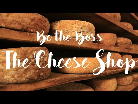 How to run a cheese shop | Be the Boss