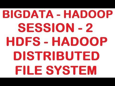 HDFS (Hadoop Distributed File System) - Big data - Hadoop Tutorial - Session 2