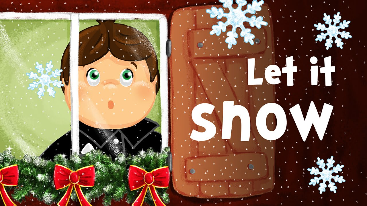 Let it snow, Let it snow, Let it snow! (christmas song for kids ...