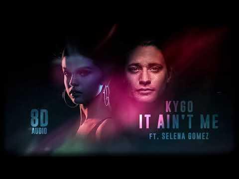 Kygo, Selena Gomez  It Aint Me  8D Audio  Dawn of Music