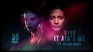 kygo selena gomez   it aint me 8d audio dawn of music